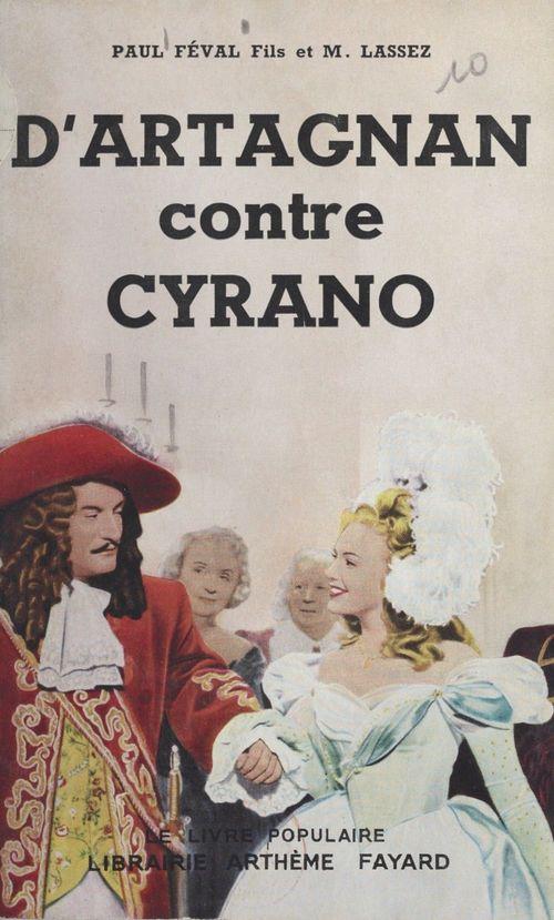 D'Artagnan contre Cyrano  - Paul Feval  - Maximilien Lassez