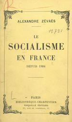 Le socialisme en France depuis 1904