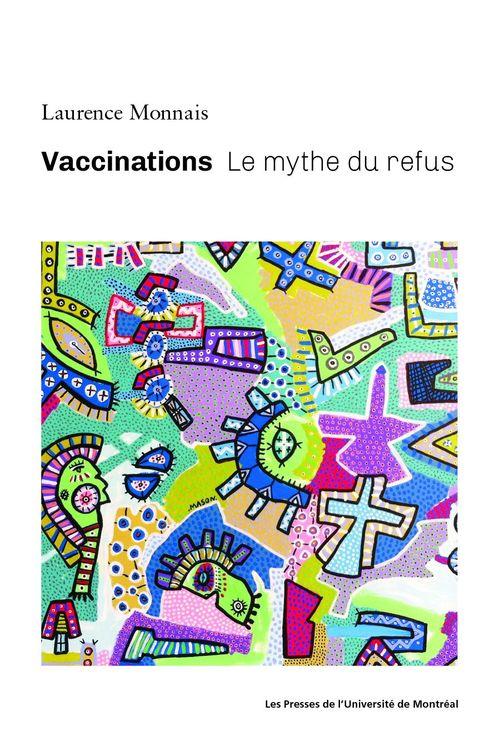Vaccinations : le mythe du refus