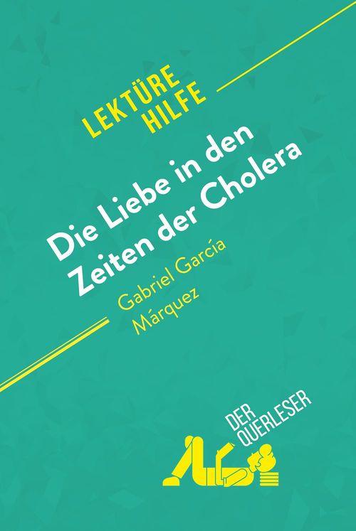 Die Liebe in den Zeiten der Cholera von Gabriel García Márquez (Lektürehilfe)