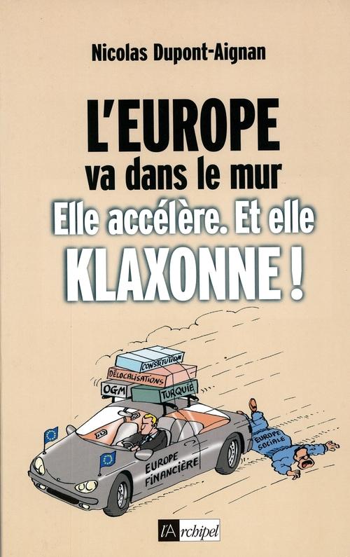 L'Europe va dans le mur. Elle accélère et elle klaxonne !