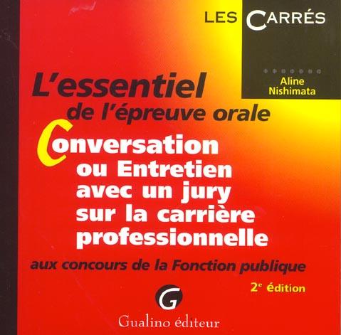 Essentiel de l'epreuve orale conversation ou entretien avec un jury (l') (2e édition)