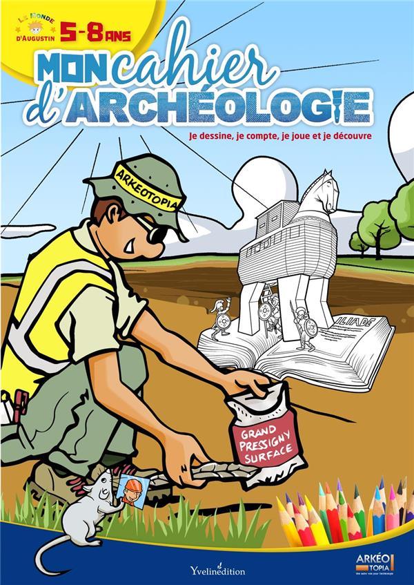Le monde d'Augustin ; mon cahier d'archéologie