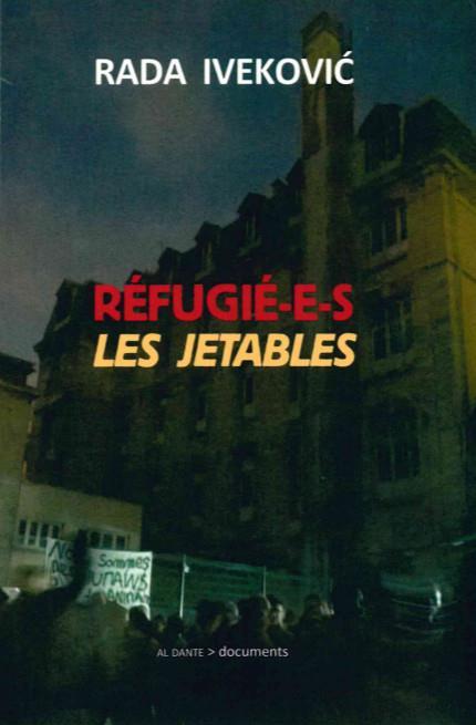 Réfugié-e-s, les jetables