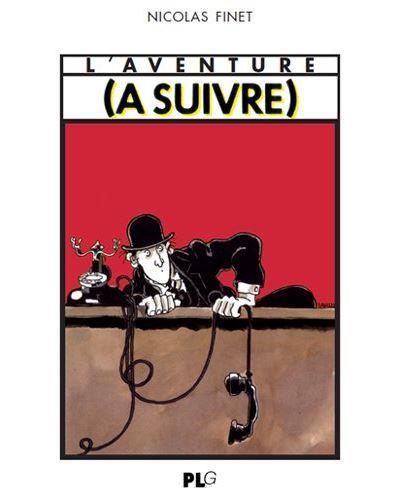 L'aventure (à suivre) 1978-1997