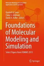 Foundations of Molecular Modeling and Simulation  - Claire S. Adjiman - David A. Kofke - Randall Q Snurr