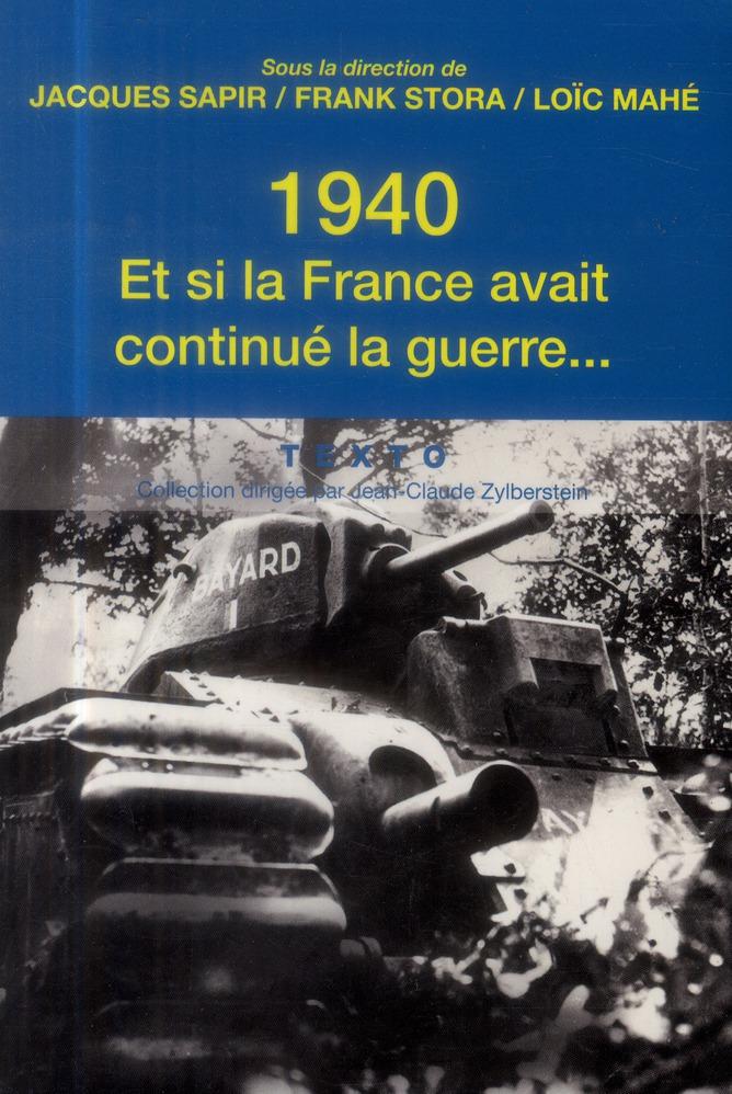 1940 ; et si la France avait continué la guerre
