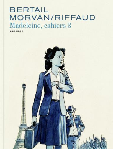 Madeleine, résistante : cahiers t.3