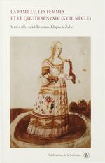 La famille, les femmes et le quotidien (XIVe-XVIIIe siècle)  - Isabelle Chabot - Jérôme Hayez - Didier Lett
