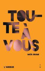 Toute à vous  - Maia Brami