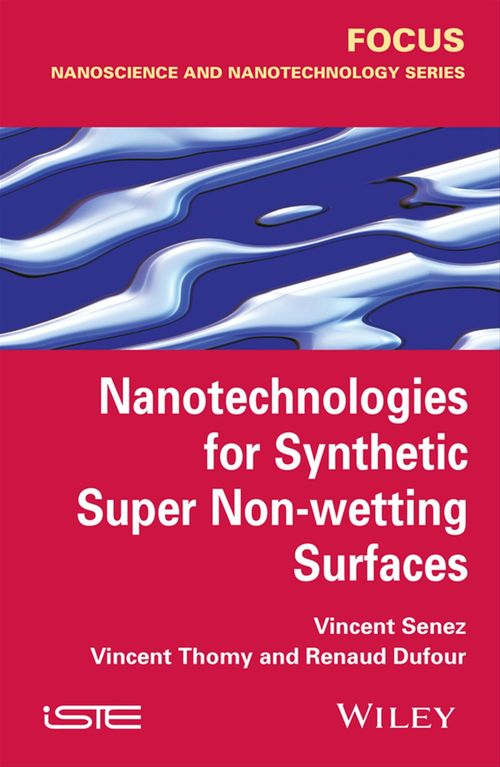 Nanotechnologies for Synthetic Super Non-wetting Surfaces