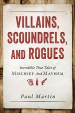 Vente Livre Numérique : Villains, Scoundrels, and Rogues  - Paul Martin
