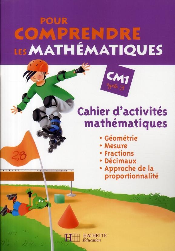 Pour Comprendre Les Mathematiques Cm1 - Cahier D'Activites - Ed.2008