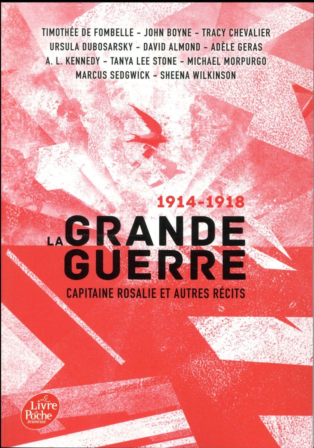 LA GRANDE GUERRE  -  CAPITAINE ROSALIE ET AUTRES RECITS