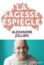 Vente EBooks : La sagesse espiègle  - Alexandre Jollien