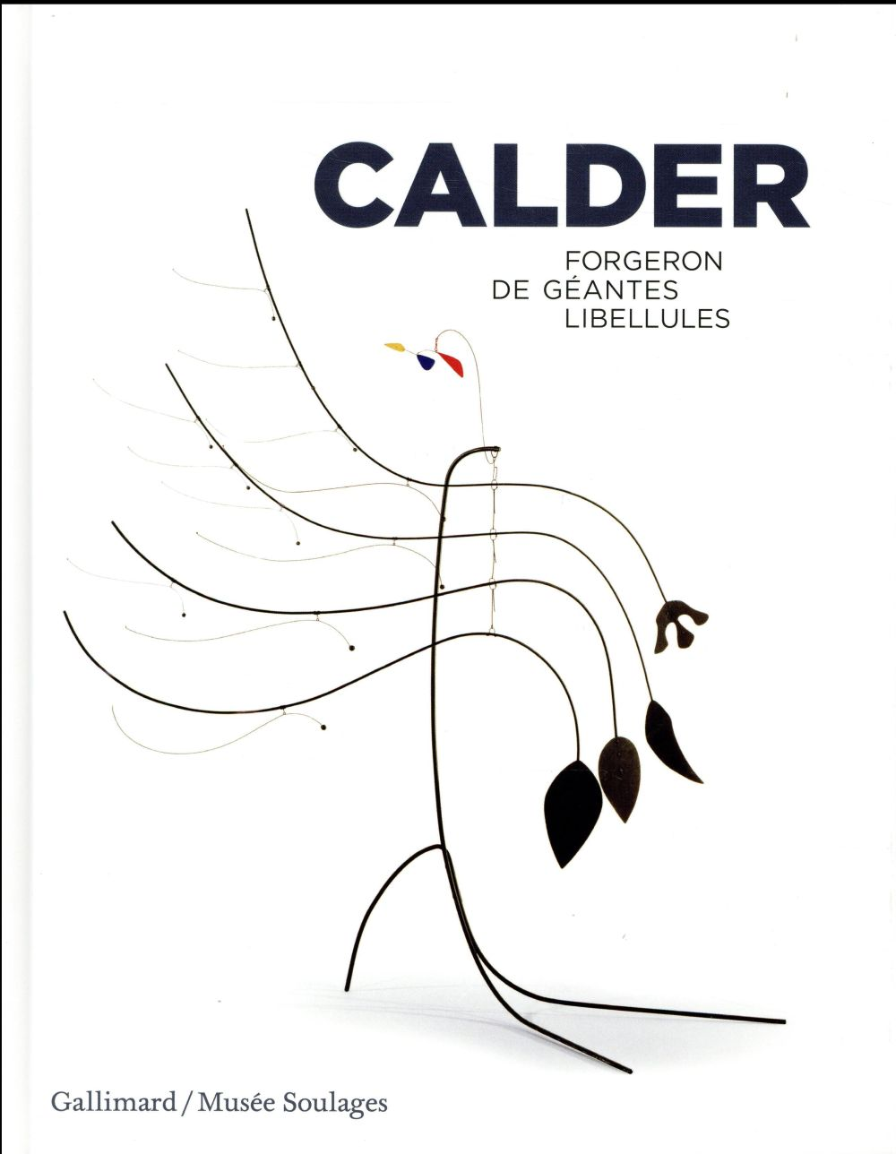 Calder ; forgeron de géantes libellules