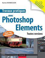Travaux pratiques avec Photoshop Elements  - Karine Warbesson