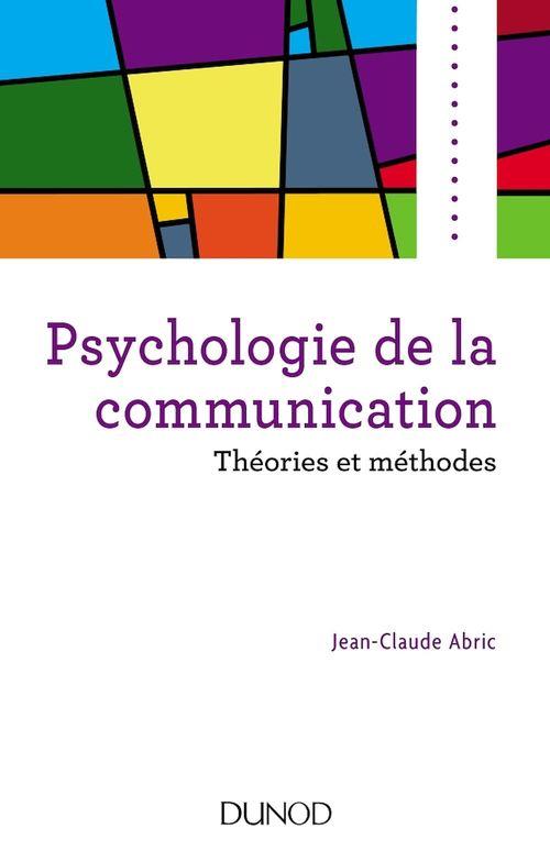 Psychologie de la communication ; théories et méthodes