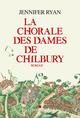 La Chorale des dames de Chilbury  - Jennifer Ryan