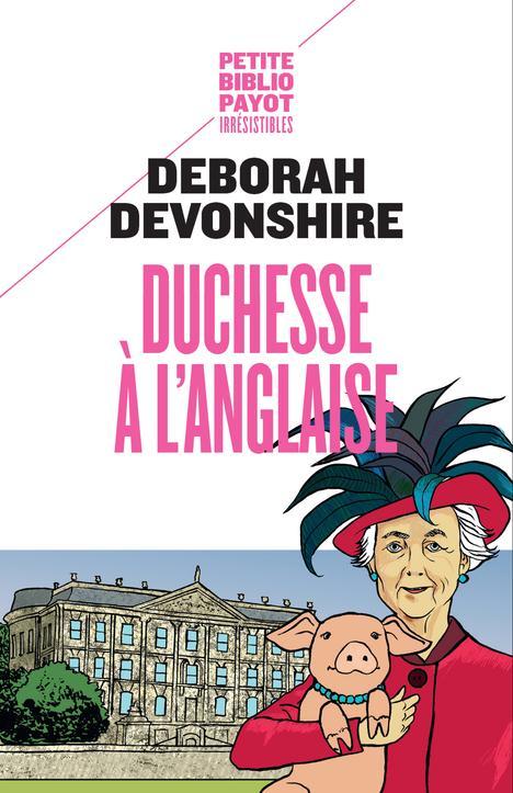 Devonshire Deborah Cavendish - DUCHESSE A L'ANGLAISE