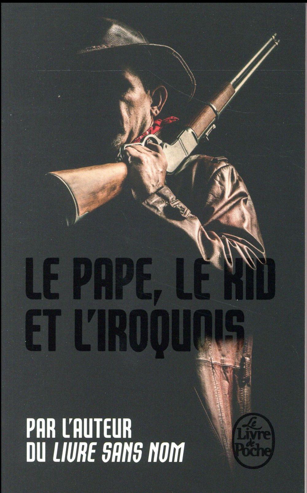 Bourbon Kid T.6 ; le pape, le kid et l'iroquois