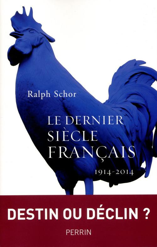 Le dernier siècle français ; 1914-2014