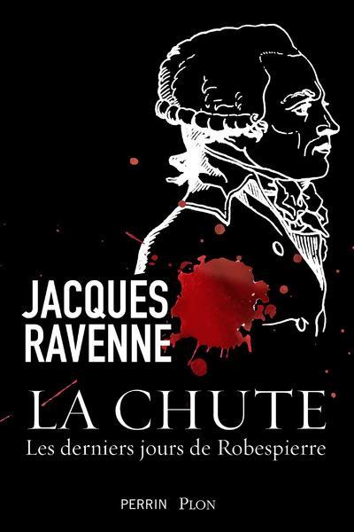 RAVENNE, JACQUES - LA CHUTE