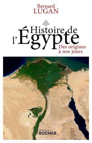 Histoire de l'Egypte  - Bernard Lugan
