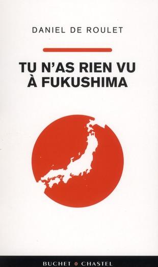 Tu N'As Rien Vu A Fukushima