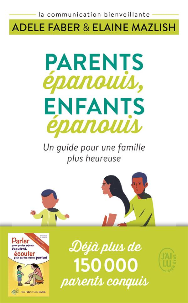 Parents épanouis, enfants épanouis ; un guide pour une famille plus heureuse
