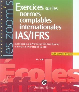 Exercices Sur Les Normes Comptables Internationales Ias/Ifrs ; Avec Corriges Detailles