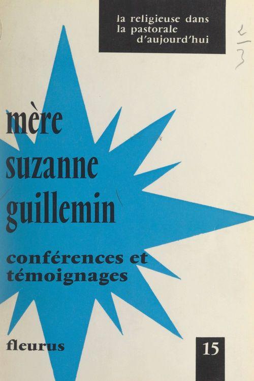 Mère Suzanne Guillemin, 1906-1968  - Suzanne Guillemin