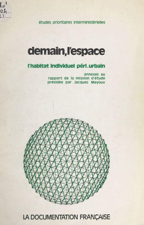 Demain, l'espace, l'habitat individuel péri-urbain : analyses sectorielles