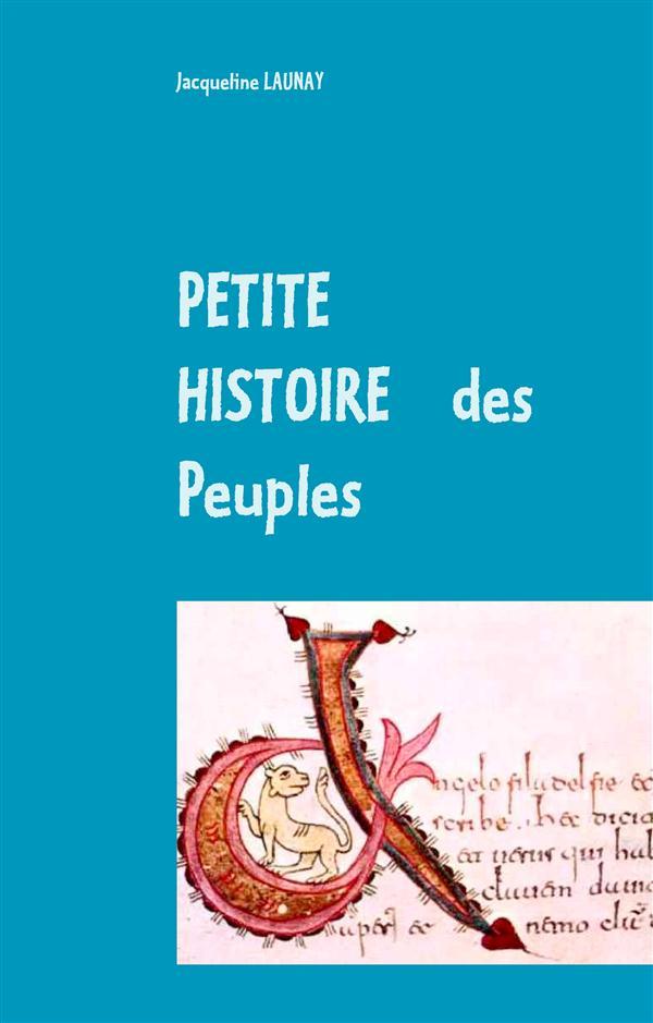 Petite histoire des peuples ; des Dieux et des Hommes à travers les siècles t.1