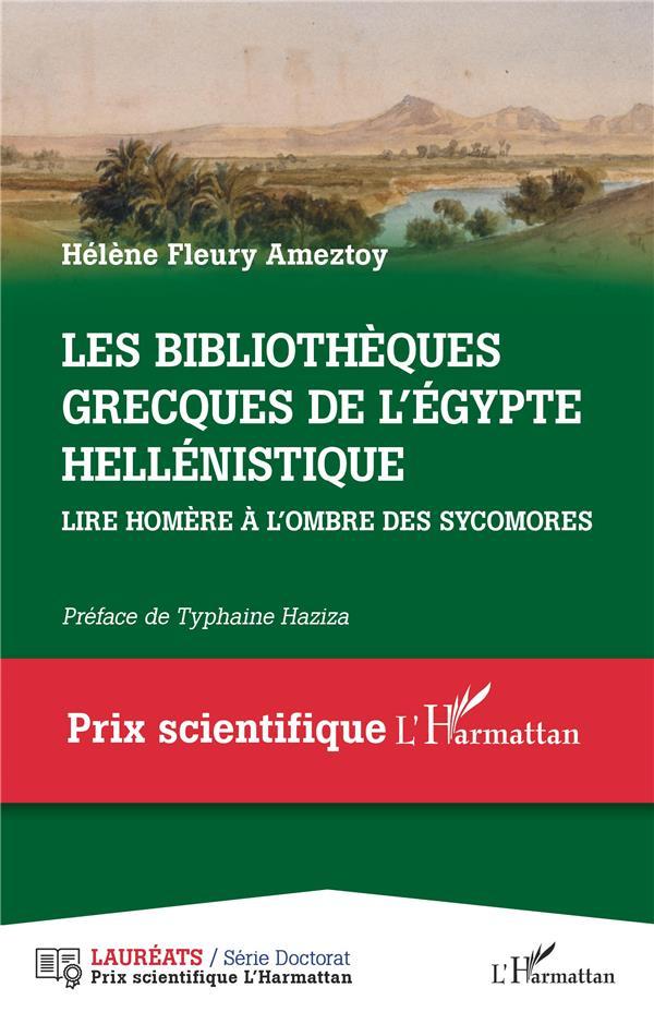 Les bibliothèques grecques de l' Égypte hellénistique : lire Homère à l'ombre des sycomores