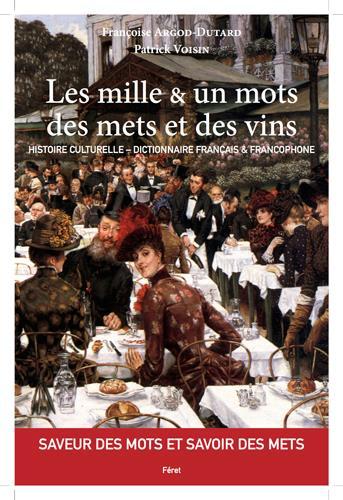 Les mille et un mots des mets et des vins ; histoire culturelle