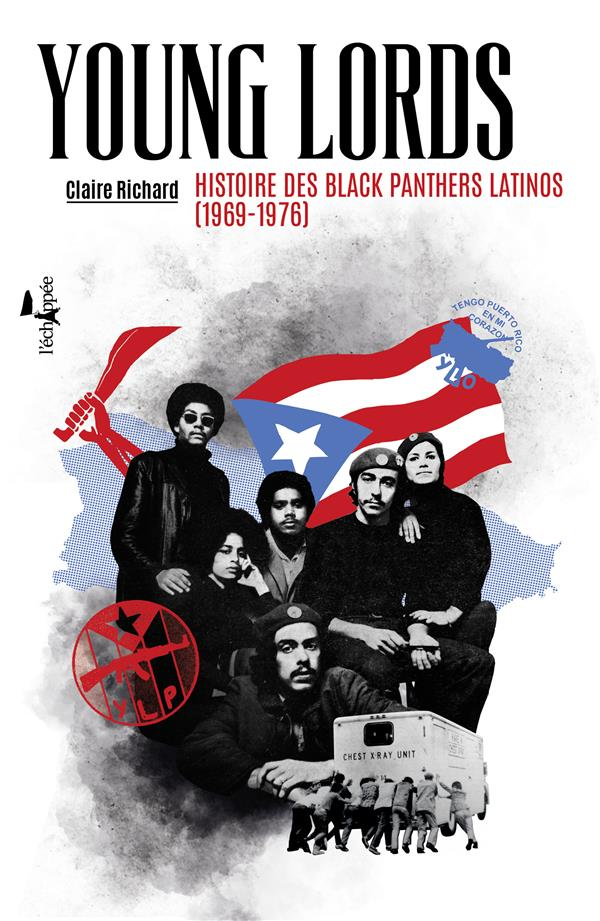 Young lords ; histoire des blacks panthers latinos (1969-1976)