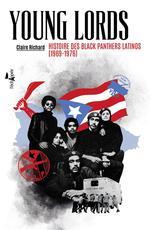 Couverture de Young lords ; histoire des blacks panthers latinos (1969-1976)