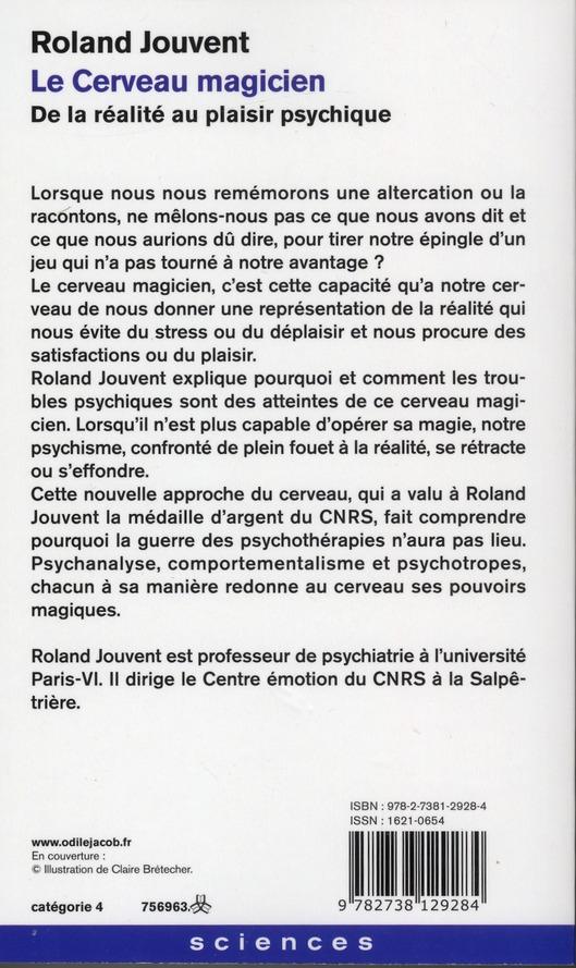 le cerveau magicien ; de la réalité au plaisir psychique