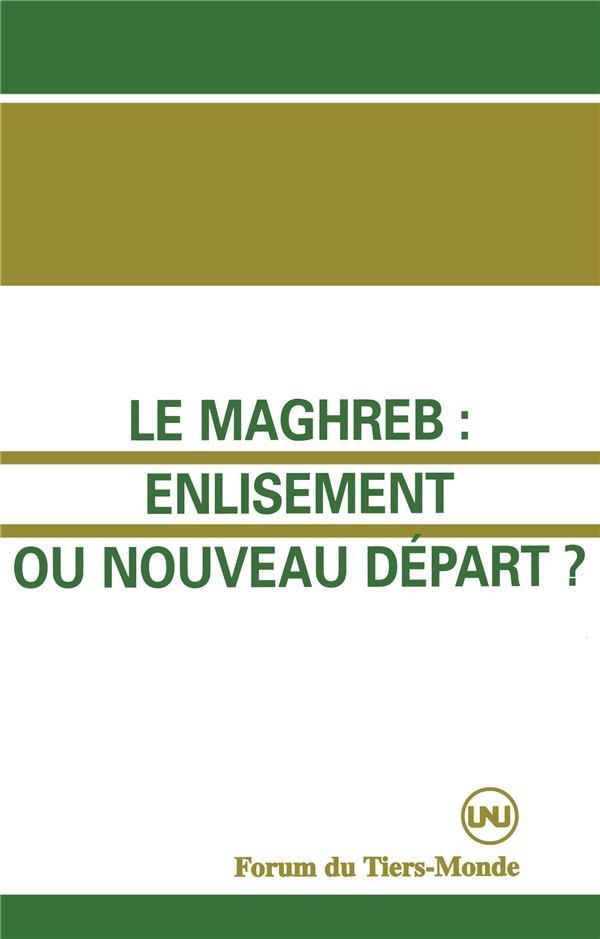 Le Maghreb : Enlisement Ou Nouveau Depart ?