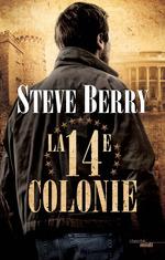 Vente Livre Numérique : La Quatorzième Colonie  - Steve Berry