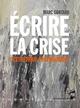 Écrire la crise  - Marc Gontard