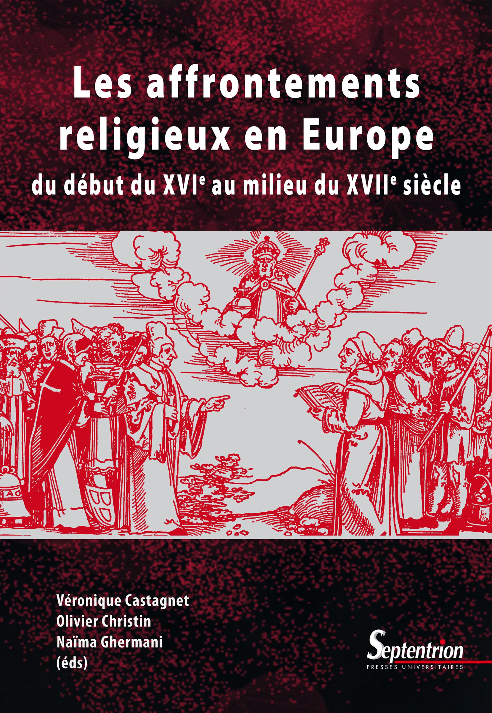 Les affrontements religieux en Europe ; du début du XVI au milieu du XVII siècle