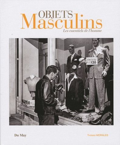Objets masculins ; les essentiels de l'homme