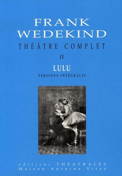 Théâtre complet t.2 ; lulu