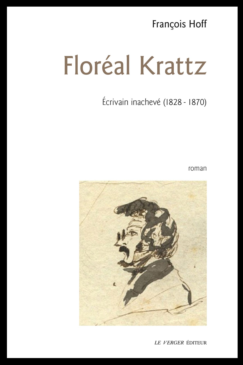 Floréal Krattz ; écrivain inachevé (1828-1870)