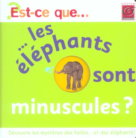 Est-ce que les elephants sont minuscules ?