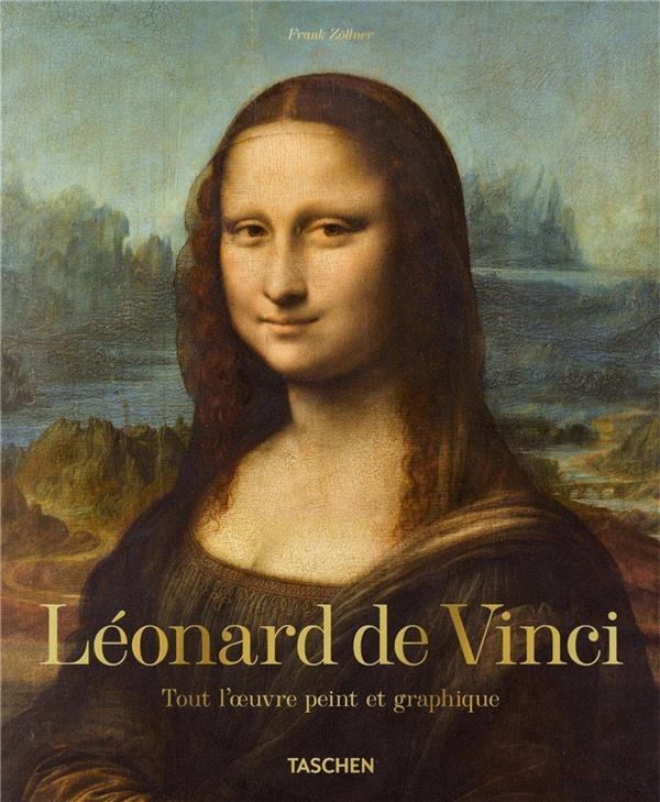 LEONARD DE VINCI. TOUT L'OEUVRE PEINT ET GRAPHIQUE - LEONARD. TOUT L'OEUVRE PEINT ET GRAPHIQUE