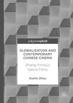 Globalization and Contemporary Chinese Cinema  - Xuelin Zhou