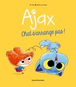 Vente Livre Numérique : Ajax T.2 ; chat s'arrange pas !  - Mr Tan - M. TAN - Diane Le Feyer
